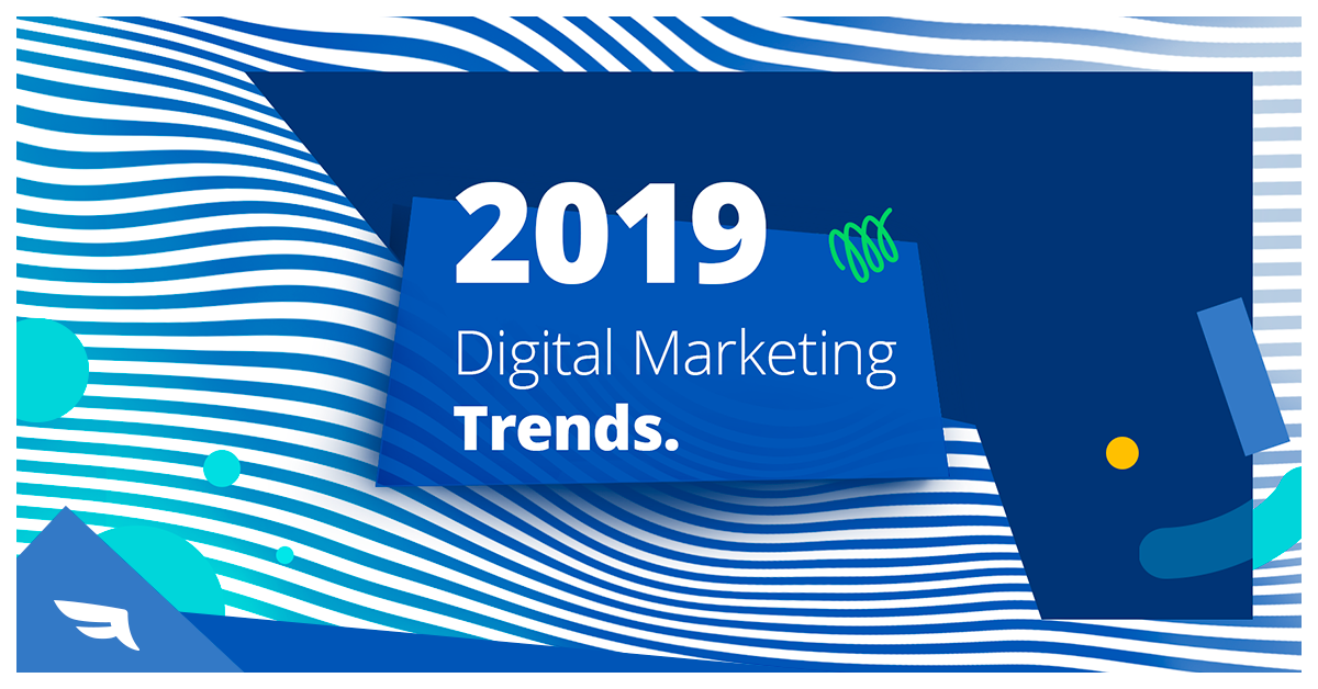 Digital Trends to rule in 2019